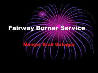 Fairway Burner Service