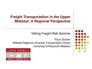 Freight Transportation in the Upper Midwest: A Regional Perspective