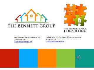 Judy Vandyke, Managing Partner, CEO (334) 321-0529 judy@thebennettgrp