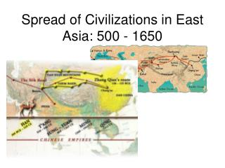 Spread of Civilizations in East Asia: 500 - 1650