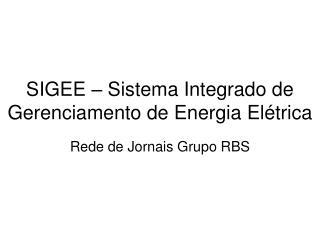 SIGEE – Sistema Integrado de Gerenciamento de Energia Elétrica