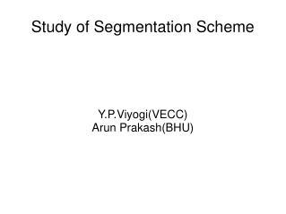 Study of Segmentation Scheme