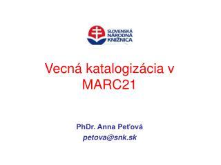 Vecn á katalogizácia v MARC21