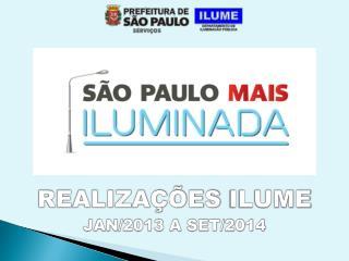 REALIZAÇÕES ILUME JAN/2013 A SET/2014