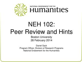 NEH 102: Peer Review and Hints Boston University 28 February 2014 Daniel Sack