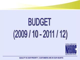 BUDGET (2009 / 10 - 2011 / 12)