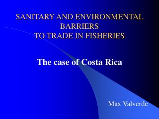 SANITARY AND ENVIRONMENTAL BARRIERS TO TRADE IN FISHERIES