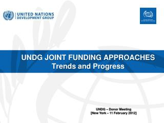 UNDG JOINT FUNDING APPROACHES Trends and Progress