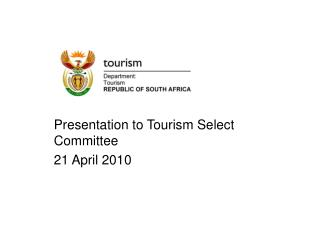 Presentation to Tourism Select Committee 21 April 2010