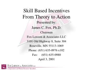 Skill Based Incentives From Theory to Action