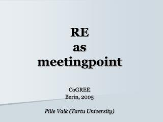 RE as meetingpoint