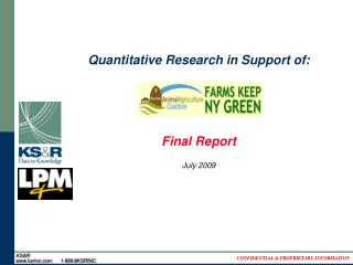 Quantitative Research in Support of:  Final Report  July 2009