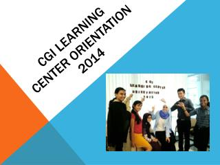 Cgi Learning Center ORIENtation 2014