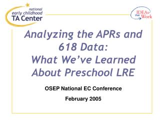 Analyzing the APRs and 618 Data:   What We've Learned About Preschool LRE