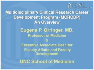 Multidisciplinary Clinical Research Career Development Program (MCRCDP) An Overview