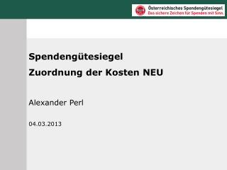 Spendengütesiegel Zuordnung der Kosten NEU Alexander Perl 04.03.2013