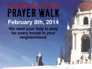 We need your help to pray for every house in your neighborhood.