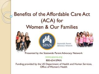 Benefits of the Affordable Care Act (ACA) for Women & Our Families