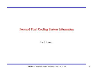 Forward Pixel Cooling System Information