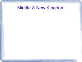 Middle & New Kingdom