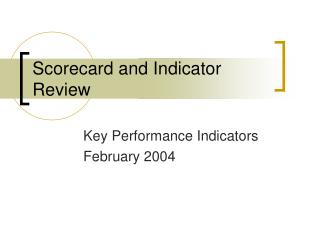 Scorecard and Indicator Review