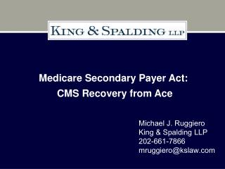 Medicare Secondary Payer Act: CMS Recovery from Ace