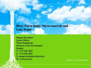 River Narva basin : Narva reservoir and Lake Peipsi
