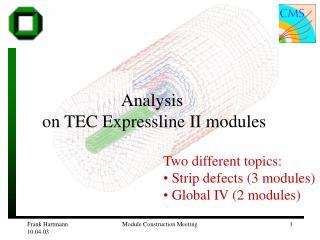 Analysis on TEC Expressline II modules