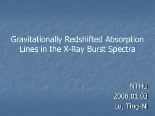 Gravitationally Redshifted Absorption Lines in the X-Ray Burst Spectra