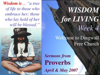 WISDOM for LIVING Week 4 Welcome to Dingwall Free Church