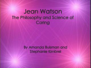 Jean Watson The Philosophy and Science of Caring