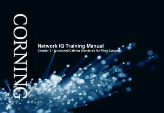 Network IQ Training Manual Chapter 5 -  Structured Cabling Standards for Fibre Systems
