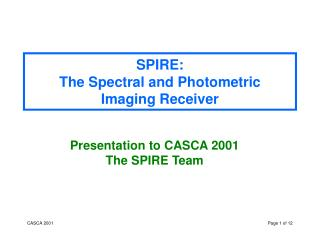 SPIRE: The Spectral and Photometric  Imaging Receiver