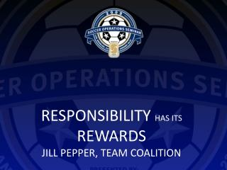 Responsibility Has Its Rewards Jill Pepper, team coalition
