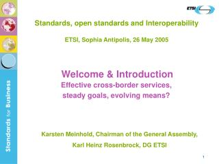 Standards, open standards and Interoperability ETSI, Sophia Antipolis, 26 May 2005