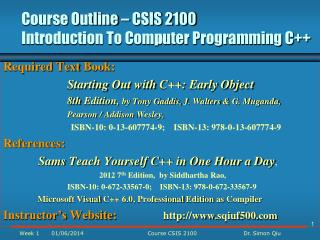 Course Outline – CSIS 2100  Introduction To Computer Programming C++