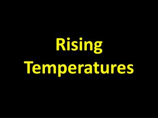 Rising Temperatures