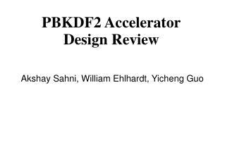 PBKDF2 Accelerator Design Review