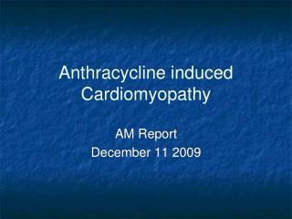 Anthracycline induced Cardiomyopathy