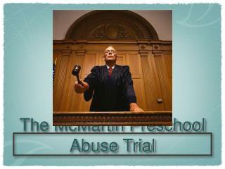 The McMartin Preschool Abuse Trial