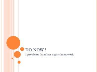DO NOW !