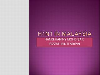 H1N1 IN MALAYSIA