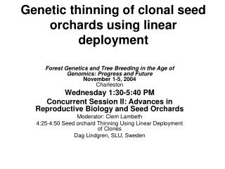 Genetic thinning of clonal seed orchards using linear deployment