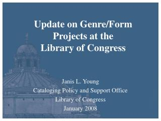 Update on Genre/Form Projects at the  Library of Congress