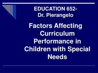 EDUCATION 652- Dr. Pierangelo