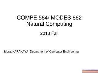 COMPE 564/ MODES 662 Natural Computing 201 3 Fall