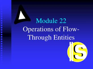 Module 22 Operations of Flow- Through Entities