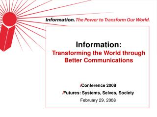 Information: Transforming the World through  Better Communications