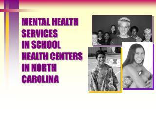 MENTAL HEALTH SERVICES IN SCHOOL HEALTH CENTERS IN NORTH CAROLINA