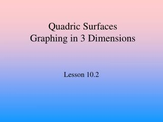 Quadric Surfaces Graphing in 3 Dimensions